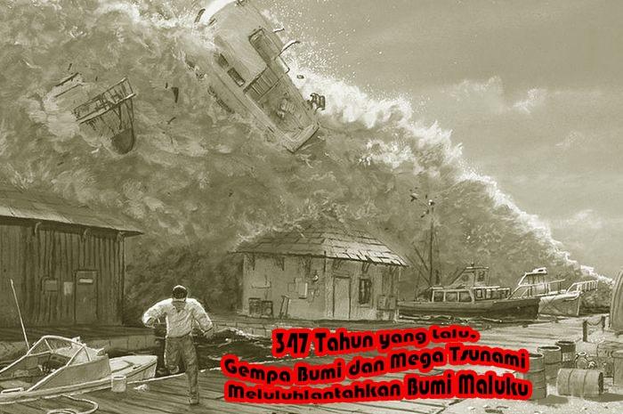 347 Tahun yang Lalu, Gempa Bumi dan Mega Tsunami Meluluhlantahkan Bumi Maluku