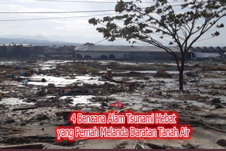 4 Bencana Alam Tsunami Hebat yang Pernah Melanda Daratan Tanah Air