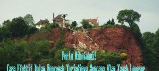 Perlu Diketahui! 5 Cara Efektif Dalam Mencegah Terjadinya Bencana Alam Tanah Longsor